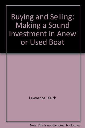 Buying and Selling: Making a Sound Investment: Lawrence, Keith
