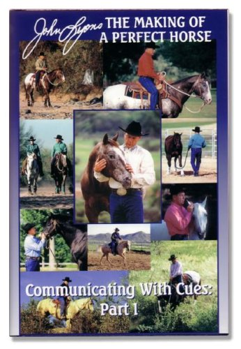 Communicating with Cures: the rider's guide to training and problem solving - Part I (John Lyons'...