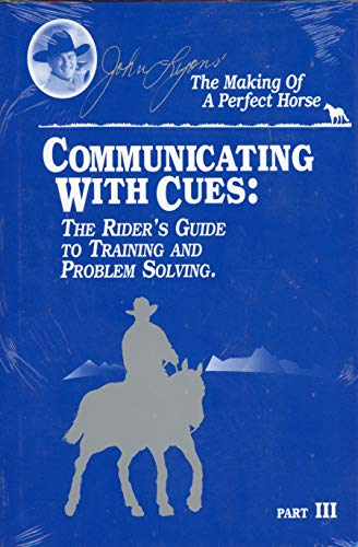 9781879620582: Communicating With Cues : The Riders Guide to Training and Problem Solving Part 3