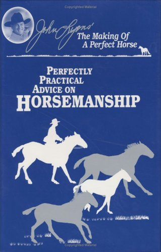9781879620605: Perfectly Practical Advice on Horsemanship (John Lyons Perfect Horse Library Series)