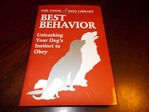 9781879620650: Title: Best Behavior Unleashing Your Dogs Instinct to Obe