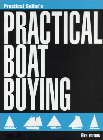 PRACTICAL BOAT BUYING - 2 Volumes: Practical Sailor