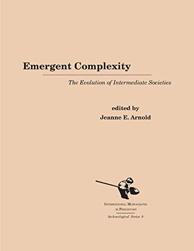 9781879621213: Emergent Complexity: Evolution of Intermediate Societies (International Monographs in Prehistory, Archaeological)