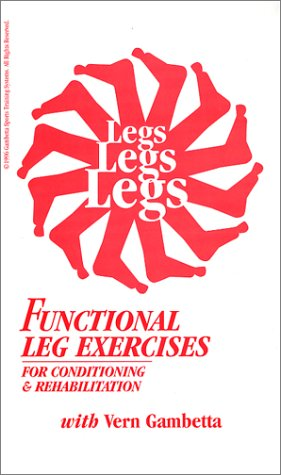 9781879627093: Legs, Legs, Legs, Functional Leg Exercises for Conditioning & Rehabilitation [VHS]