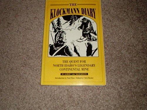 THE KLOCKMANN DIARY, THE QUEST FOR NORTH IDAHO'S LEGENDARY CONTINENTAL MINE: Klockmann, Albert...