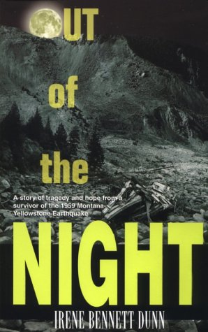 Out of the Night: A Story of Tragedy and Hope from a Survivor of the 1959 Montana-Yellowstone ...