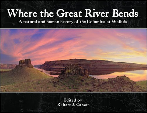 Where the Great River Bends: Robert J. Carson; Michael E. Denny; Catherine E. Dickson; Lawrence L. ...