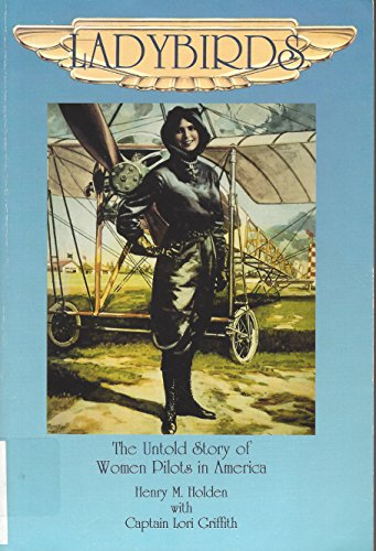 Ladybirds: The Untold Story of Women Pilots in America