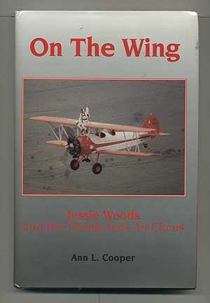 On the Wing: Jessie Woods and the Flying Aces Air Circus: Cooper, Ann