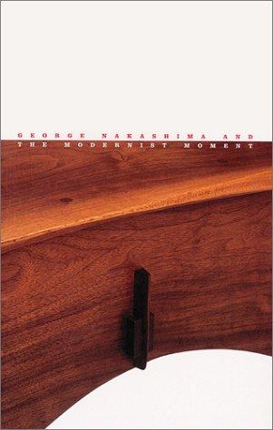George Nakashima And The Modernist Moment: Bruce Katsiff; Finn