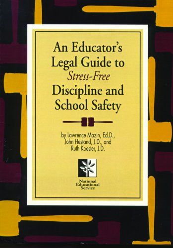 An Educator's Legal Guide to Stress-Free Discipline: Lawrence E. Mazin,