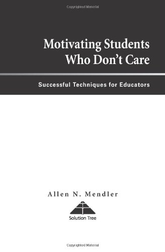 9781879639812: Motivating Students Who Don't Care: Successful Techniques for Educators
