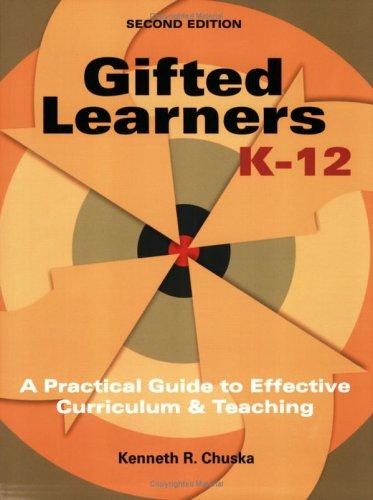 9781879639911: Gifted Learners K-12: A Practical Guide to Effective Curriculum and Teaching, Second Edition