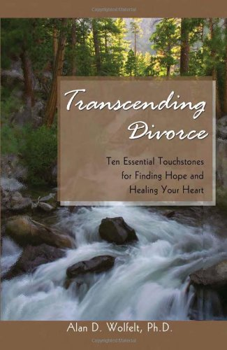 9781879651500: Transcending Divorce: Ten Essential Touchstones for Finding Hope and Healing Your Heart
