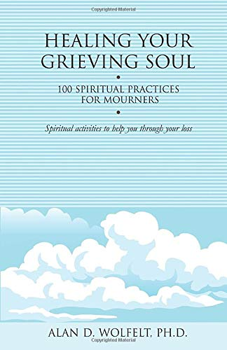 9781879651579: Healing Your Grieving Soul: 100 Spiritual Practices for Mourners (Healing Your Grieving Heart series)