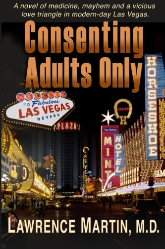 9781879653054: Consenting Adults Only: A novel of medicine, mayhem and a vicious love triangle in modern-day Las Vegas