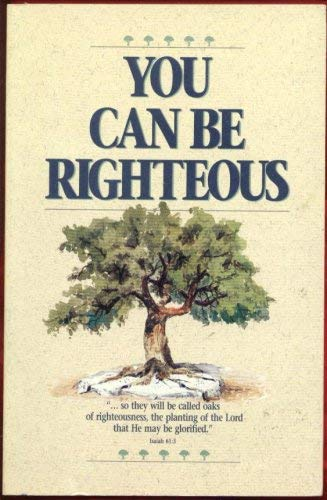 9781879655003: You Can Be Righteous
