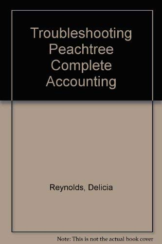 Troubleshooting Peachtree Complete Accounting: Reynolds, Delicia; Taylor,