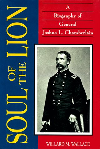 9781879664005: Soul of the Lion: A Biography of General Joshua L. Chamberlain