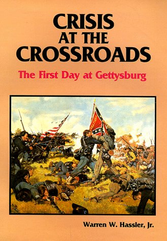 9781879664050: Crisis at the Crossroads: The First Day at Gettysburg