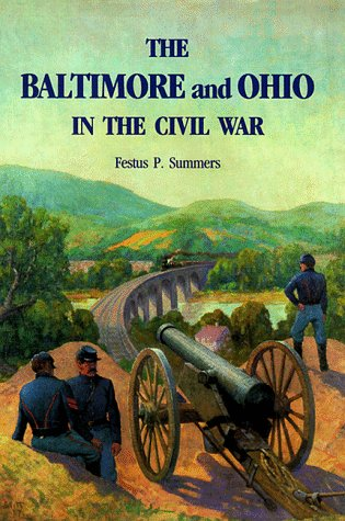 The Baltimore and Ohio in the Civil War.