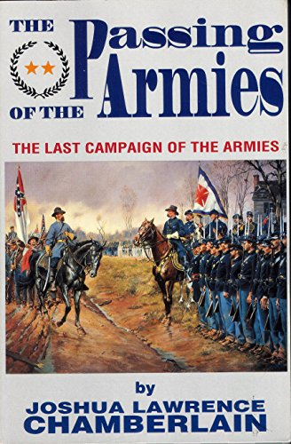 The Passing of the Armies: An Account of the Final Campaign of the Army of the Potomac, Based upon ...