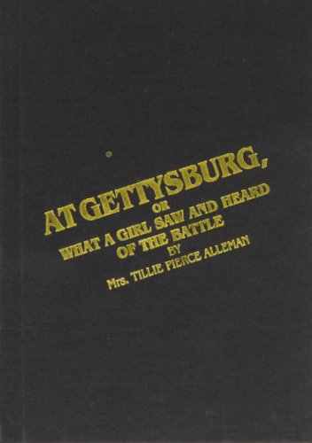 At Gettysburg: Or What a Girl Saw and Heard at the Battle