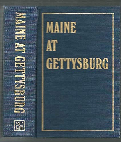 Maine at Gettysburg (Report of Maine Commissioners: Editors (The Executive