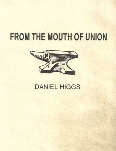 9781879665125: From the Mouth of Union