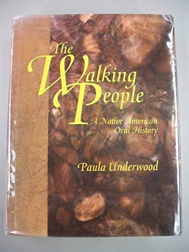 the Walking People: a Native American Oral History: Underwood, Paula