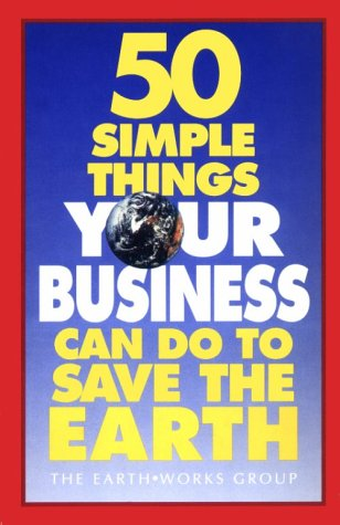 9781879682023: 50 Simple Things Your Business Can Do to Save the Earth