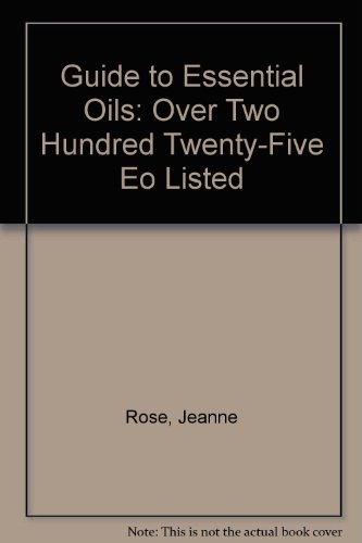 9781879687028: Guide to Essential Oils: Over Two Hundred Twenty-Five Eo Listed