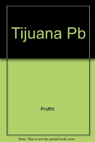 Tijuana: The History of a Mexican Metropolis: Proffitt, T. D.
