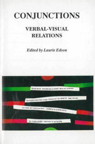 Conjunctions: Verbal-Visual Relations (Essays in Honor of Renee Riese Hubert): San Diego State Univ...