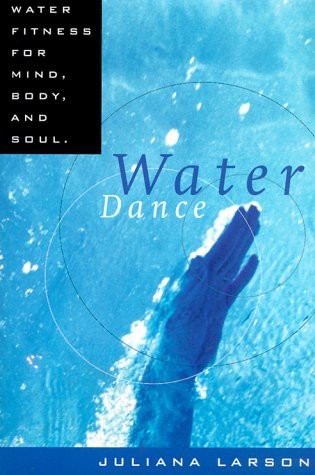 9781879706798: Water Dance: Water Fitness for Mind, Body, and Soul