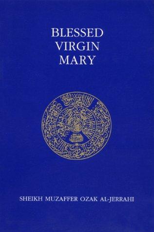 Blessed Virgin Mary/Hazreti Maryam (Ashki Book): Muzaffer Ozak Al-Jerrahi;