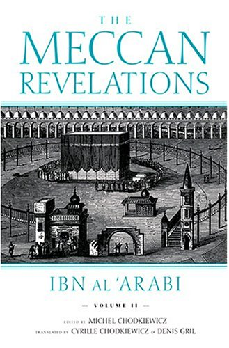 The Meccan Revelations, Volume II (1879708213) by Ibn Al'Arabi