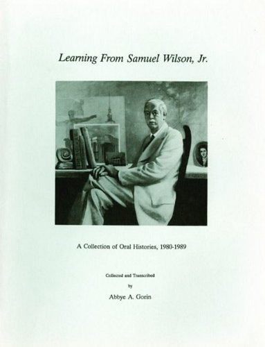 9781879714038: Learning from Samuel Wilson, Jr.: A Collection of Oral Histories, 1980-1989