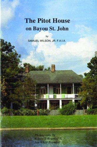 Pitot House on Bayou St. John, The: Samuel Wilson Jr.
