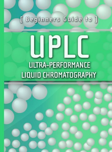 9781879732070: Beginners Guide to UPLC: Ultra-Performance Liquid Chromatography (Waters Series)