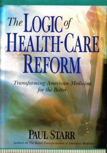 9781879736092: The logic of health-care reform (The Grand Rounds Press)