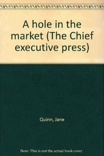 9781879736214: A hole in the market (The Chief executive press)