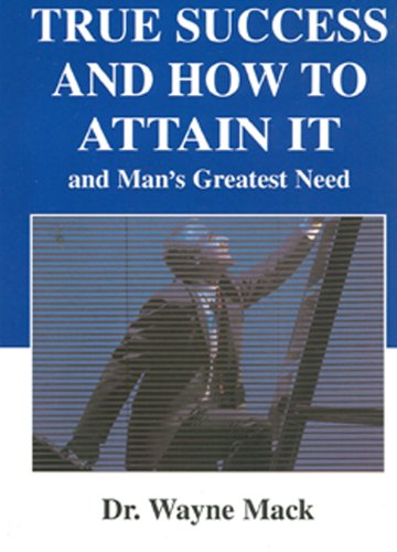 9781879737532: True Success and How to Attain It: And Man's Greatest Need