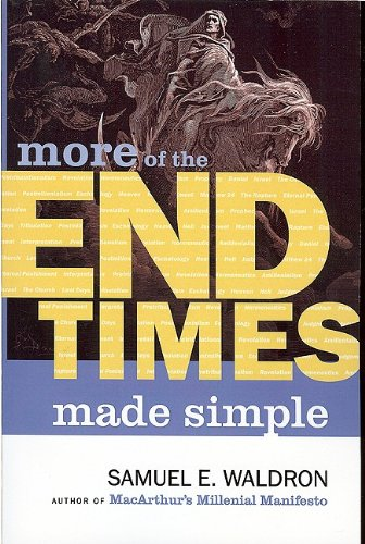 MORE End Times Made Simple (1879737698) by Samuel E. Waldron