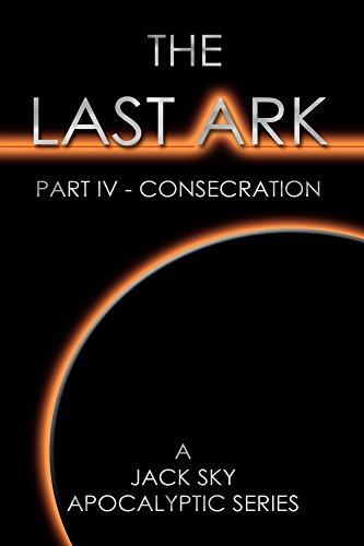 9781879745230: The Last Ark: Part IV - Consecration
