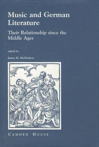 Music and German Literature: Their Relationship since the Middle Ages (Studies in German Literatu...