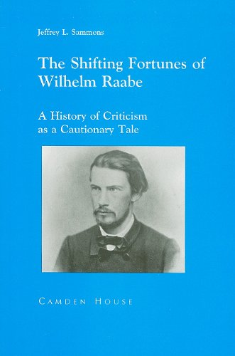 The Shifting Fortunes of Wilhelm Raabe: A History of Criticism as a Cautionary Tale.: Sammons, ...