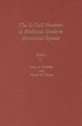 9781879751194: The St Gall Tractate: A Medieval Guide to Rhetorical Syntax (Medieval Texts & Translations)