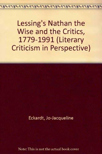 Lessing's Nathan the Wise and the Critics: Eckardt, Jo-Jacqueline