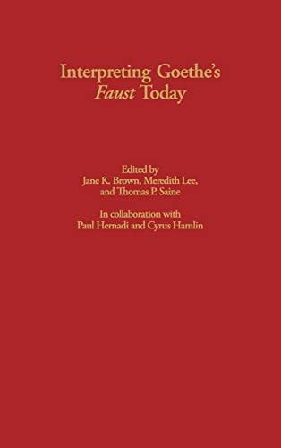 Interpreting Goethe's Faust Today: Brown, Jane K.; Lee, Meredith
